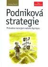 Podniková strategie - Průvodce rozvojem vašeho byznysu