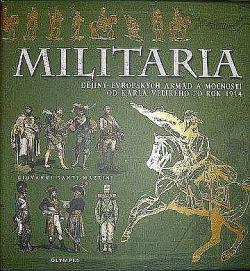 Militaria - Dějiny evropských armád a mocností od Karla Velikého po rok 1914