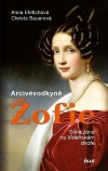 Arcivévodkyně Žofie: Silná žena na Vídeňském dvoře