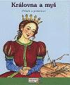 Královna a myš - příběh o přátelství