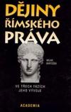 Dějiny římského práva: ve třech fázích jeho vývoje