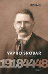 Vavro Šrobár – Osudové prevraty 1918 – 1944 – 1948