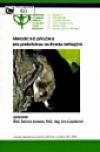 Metodická příručka pro praktickou ochranu netopýrů