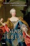 Marie Terezie - Cudná císařovna s hroznou pověstí