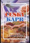 Český kapr: 160 receptů na úpravu především kapra s povídáním o rybách a rybářství