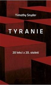 Tyranie: 20 lekcí z 20. století obálka knihy