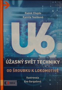 Úžasný svět techniky U6 - Od šroubku k lokomotivě