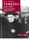 Terezín 1941-1945 Tvář nuceného společenství Díl I.-Dějiny
