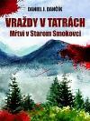 Vraždy v Tatrách: Mŕtvi v Starom Smokovci