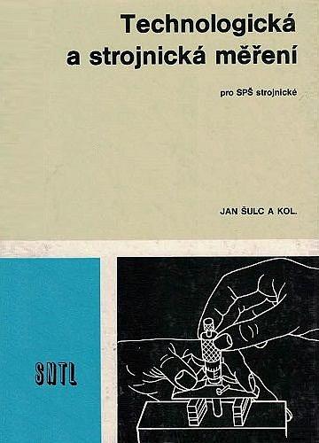 Technologická a strojnická měření. kniha od  Jan Šulc 77846574aed