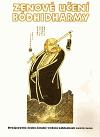 Zenové učení Bódhidharmy: dvojjazyčné česko - čínské vydání základních textů zenu