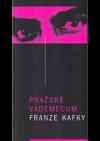Pražské vademecum Franze Kafky