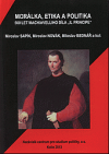 """Morálka, etika a politika: 500 let Machiavelliho díla """"Il principe""""."""