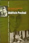 Voják, vlastenec a národní hrdina štábní kapitán pěchoty Oldřich Pechal