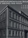 Uměleckoprůmyslová škola v Jablonci nad Nisou 1880 – 2000