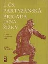1. čs. partyzánská brigáda Jana Žižky : (srpen-listopad 1944)