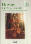 Domov s péčí a láskou: kniha k 10. výročí vzniku Centra seniorů Mělník