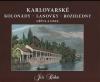 Karlovarské kolonády - lanovky - rozhledny dříve a dnes