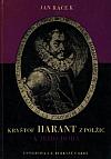 Kryštof Harant z Polžic a jeho doba. I. díl: Doba prostředí a situace