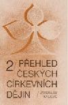 Přehled českých církevních dějin 2