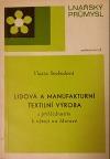 Lidová a manufakturní textilní výroba s přihlédnutím k vývoji na Moravě