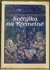 Světýlka na Křemelné : pověrečná vyprávění ze střední Šumavy