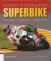 Superbike : historie a současnost : závody, jezdci, technika