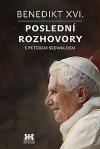 Benedikt XVI. - Poslední rozhovory s Peterem Seewaldem
