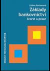 Základy bankovnictví: teorie a praxe.