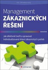 Management zákaznických řešení - Jak efektivně tvořit a spravovat individualizovaná řešení zákaznických potřeb