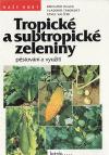Tropické a subtropické zeleniny - pěstování a využití