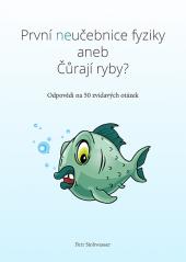 První neučebnice fyziky aneb Čůrají ryby? obálka knihy