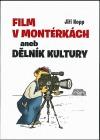 Film v montérkách aneb Dělník kultury