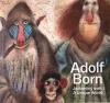 Adolf Born. Jedinečný svět / A Unique World