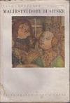 Malířství doby husitské: česká desková malba prvé poloviny XV. století