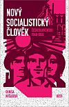 Nový socialistický člověk - Československo 1948-1956
