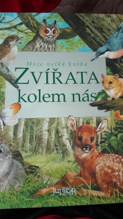 Moje velká kniha - Zvířata kolem nás