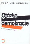 Otázka demokracie 5. - Funkce demokracie