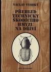 Přehled technicky škodícího hmyzu na dříví