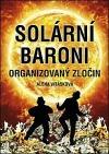 Solární baroni I - Organizovaný zločin