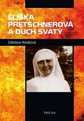 Eliška Pretschnerová a Duch Svatý