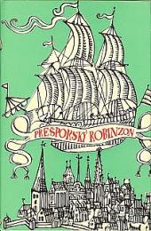 Prešporský Robinzon alebo Podivuhodné dobrodružstvá Karla Jettinga rodeného Uhra. Príspevok k poznaniu krajín a ľudí