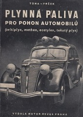 Plynná paliva pro pohon automobilů (svítiplyn, methan, acetylen, tekutý plyn)