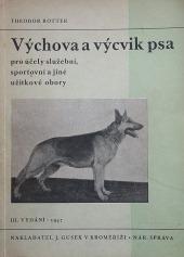 Výchova a výcvik psa pro účely služební, sportovní a jiné užitkové obory