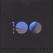 Proti proudu času: 100 : (1914 - 2014)