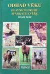 Odhad věku hlavních druhů spárkaté zvěře