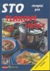 Sto receptů pro tlakový hrnec obálka knihy