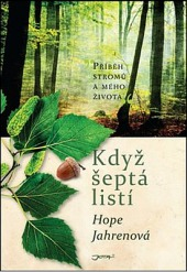 Když šeptá listí – Příběh stromů a mého života