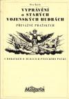 Vyprávění o starých vojenských hudbách, převážně pražských (s dodatkem o dudácích píseckého pluku)