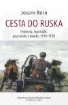 Cesta do Ruska. Fejetony, reportáže, poznámky v deníku 1919–1930